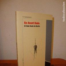 Livres anciens: EN AVANT DADA. EL CLUB DADÁ DE BERLÍN - R. HUELSENBECK - MUY BUEN ESTADO. Lote 96988603