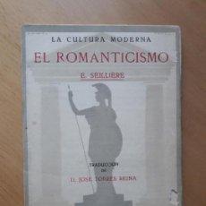 Libros antiguos: EL ROMANTICISMO. (LA CULTURA MODERNA) - ERNESTO SEILLIERE- ED.. HERNANDO 1928. Lote 97072299