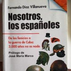 Libros antiguos: NOSOTROS, LOS ESPAÑOLES DE FERNANDO DÍAZ VILLANUEVA. Lote 97262455