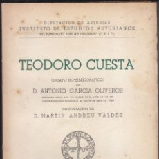 Libros antiguos: ANTONIO GARCÍA OLIVEROS: TEODORO CUESTA (ENSAYO BIO-BIBLIOGTRÁFICO). OVIEDO, 1949. CON DEDICATORIA. Lote 97361535