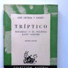 Libros antiguos: TRIPTICO MIRABEAU O EL POLITICO - KANT- GOETHE . JOSE ORTEGA Y GASSET 1959 COLECCION AUSTRAL 181. Lote 97852479