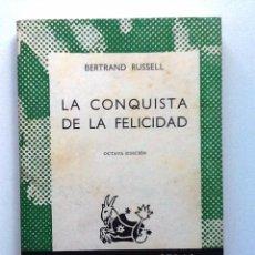 Libros antiguos: LA CONQUISTA DE LA FELICIDAD. BERTRAND RUSSELL 1969 COLECCION AUSTRAL 23. Lote 97852855