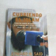 Libros antiguos: CUBRIENDO EL ISLAM - EDWARD W. SAID - DEBATE - MUY BUEN ESTADO. Lote 98728347