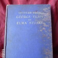 Libros antiguos: LETTERS FROM GEORGE ELIOT TO ELMA STUART -LONDON 1909. Lote 99179691