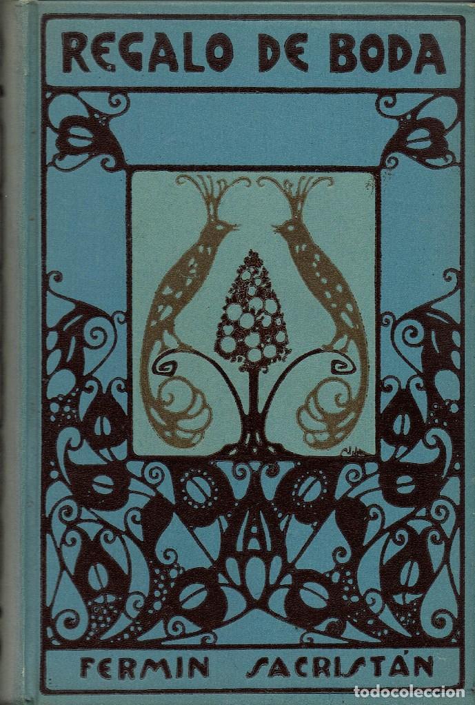 REGALO DE BODA, POR FERMÍN SACRISTÁN. AÑO 1911 (11.1) (Libros antiguos (hasta 1936), raros y curiosos - Literatura - Ensayo)