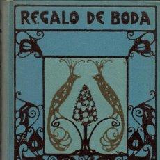 Libros antiguos: REGALO DE BODA, POR FERMÍN SACRISTÁN. AÑO 1911 (11.1). Lote 99443171
