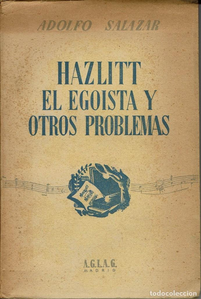HAZLITT EL EGOÍSTA Y OTROS PROBLEMAS, POR ADOLFO SALAZAR. AÑO 1935 (10.1) (Libros antiguos (hasta 1936), raros y curiosos - Literatura - Ensayo)