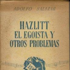 Libros antiguos: HAZLITT EL EGOÍSTA Y OTROS PROBLEMAS, POR ADOLFO SALAZAR. AÑO 1935 (10.1). Lote 99524927