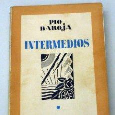 Libros antiguos: INTERMEDIOS PÍO BAROJA ESPASA CALPE 1931 1ª EDICIÓN. Lote 100062819