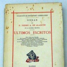 Libros antiguos: ULTIMOS ESCRITOS PEDRO ANTONIO DE ALARCÓN COLECCIÓN ESCRITOS CASTELLANOS SUCESORIES RIVADENEYRA 1936. Lote 100145379