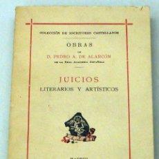 Libros antiguos: JUICIOS LITERARIOS Y ARTÍSTICOS PEDRO ANTONIO DE ALARCÓN COLECCIÓN ESCRITOS CASTELLANOS RIVADEN 1921. Lote 100149563