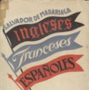 Libros antiguos: INGLESES, FRANCESES Y ESPAÑOLES DE SALVADOR DE MADARIAGA. Lote 102096547