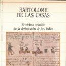 Libros antiguos: BREVÍSIMA RELACIÓN DE LA DESTRUCCIÓN DE LAS INDIAS DE BARTOLOME DE LAS CASAS. Lote 102098055