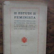 Libros antiguos: ESTUDI FEMINISTA ORIENTACIÓ PER A LA DONA CATALANA. MONSERDÁ DE MACIÁ. 1910.. Lote 102951655