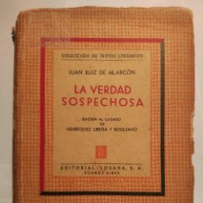 Libros antiguos: JUAN RUIZ DE ALARCÓN LA VERDAD SOSPECHOSA. LOSADA PRIMERA EDICIÓN DE LA COLECCIÓN JOSÉ LEZAMA . Lote 103124019