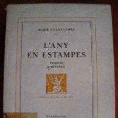 Livros antigos: MARIÀ VILLANGÓMEZ. LANY EN ESTAMPES. VISIONS D EIVISSA. 1956. PRIMERA EDICIÓ LIMITADA. IBIZA.. Lote 103212091