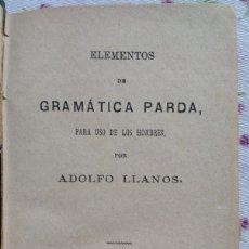 Libros antiguos: ELEMENTOS DE GRAMÁTICA PARDA PARA USO DE LOS HOMBRES. ADOLFO LLANOS, 1883.. Lote 103225183