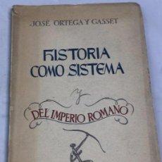 Libros antiguos: JOSÉ ORTEGA Y GASSET HISTORIA COMO SISTEMA IMPERIO ROMANO ARTÍCULOS ETAPA ARGENTINA OCCIDENTE 1942. Lote 103880227