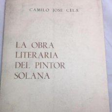 Libros antiguos: LA OBRA LITERARIA DEL PINTOR SOLANA CAMILO JOSÉ CELA 1972 3º EDICIÓN SALA EDITORIAL BUEN ESTADO. Lote 103949515