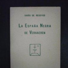 Libros antiguos: LA ESPAÑA NEGRA DE VERHAEREN. - REGOYOS, DARÍO DE.. Lote 104018847