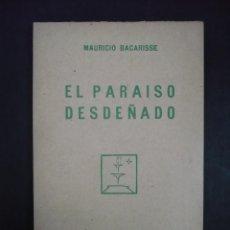 Libros antiguos: EL PARAÍSO DESDEÑADO. - BACARISSE, MAURICIO.. Lote 104018851