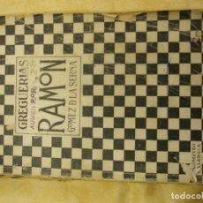 Libros antiguos: GREGUERÍAS. PRIMERA EDICIÓN. RAMÓN GÓMEZ DE LA SERNA.. Lote 104074243