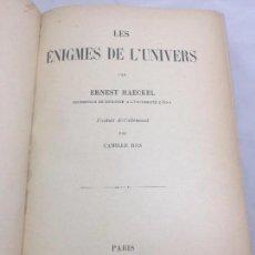 Libros antiguos: LES ÉNIGMES DE L'UNIVERS ERNEST HAECKEL EN FRANCES LIBRAIRIE REINWALD PARIS 1902. Lote 104767835