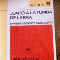 Libros antiguos: OBRA IMPORTANTE DE ERNESTO GIMENEZ CABALLERO. JUNTO A LA TUMBA DE LARRA.. Lote 105442375