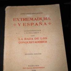 Libros antiguos: EXTREMADURA Y ESPAÑA, 1929. JOSÉ LÓPEZ PRUDENCIO. LA RAZA DE LOS COQUISTADORES - SEGUNDA EDICION. Lote 105978795