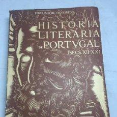 Libros antiguos: HISTORIA LITERARIA PORTUGAL FIDELINO DE FIGUEIREDO PORTUGUÉS 1944 SECULOS XII-XX EDITORIAL NOBEL. Lote 107567923