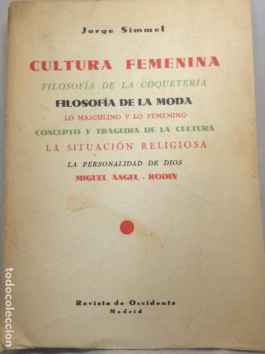 CULTURA FEMENINA Y OTROS ENSAYOS JORGE SIMMEL REVISTA OCCIDENTE 1934 COQUETERÍA MODA (Libros antiguos (hasta 1936), raros y curiosos - Literatura - Ensayo)