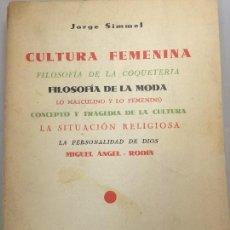 Libros antiguos: CULTURA FEMENINA Y OTROS ENSAYOS JORGE SIMMEL REVISTA OCCIDENTE 1934 COQUETERÍA MODA. Lote 108427227