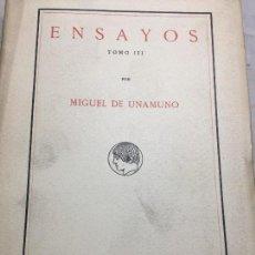 Libros antiguos: MIGUEL DE UNAMUNO ENSAYOS TOMO III RESIDENCIA DE ESTUDIANTES BUEN ESTADO COMPLETO INTONSO. Lote 109505607