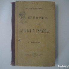 Libros antiguos: LIBRERIA GHOTICA. RUFINO BLANCO. ARTE DE LA ESCRITURA Y DE LA CALIGRAFIA ESPAÑOLA. 1914. ILUSTRADO.. Lote 109550503
