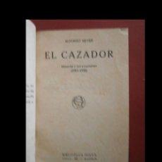 Libros antiguos: EL CAZADOR. ENSAYOS Y DIVAGACIONES (1911-920). ANTONIO REYES. Lote 109832611