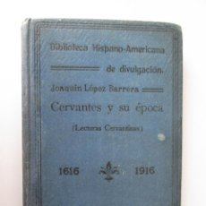 Libros antiguos: CERVANTES Y SU EPOCA - LECTURAS CERVANTINAS - JOAQUIN LOPEZ BARRERA - 1916 - 203 PAG.- ILUSTRACIONES. Lote 110087219