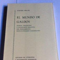 Libros antiguos: EL MUNDO DE GALDOS. STEPHEN MILLER.. Lote 110113683