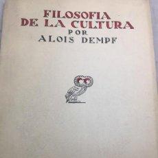 Libros antiguos: FILOSOFÍA DE LA CULTURA ALOIS DEMPF REVISTA DE OCCIDENTE 1933 BUEN ESTADO INTONSO MADRID . Lote 110535403