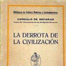 Libros antiguos: L-4443. LA DERROTA DE LA CIVILIZACIÓN. GONZALO DE REPARAZ. EDITORIAL MINERVA, AÑO 1921.. Lote 110964831