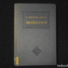 Libros antiguos: MOMENTOS J SALVADOR ARTIGA. Lote 111077935