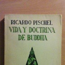 Libros antiguos: VIDA Y DOCTRINA DE BUDDHA. RICARDO PISCHEL. BUDA, BUDISMO. REVISTA DE OCCIDENTE. LIBRO 1927.. Lote 111761195