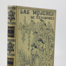 Libros antiguos: LAS MUJERES DE CERVANTES, 1916, JOSÉ SÁNCHEZ ROJAS, EDICIÓN ILUSTRADA, BARCELONA. 17X24,5CM. Lote 111771587