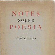 Libros antiguos: NOTES SOBRE POESIA / TOMÀS GARCÉS; PROL. M. SERRAHIMA. BCN : CATALONIA, [1933]. 19X14CM. 142 P.. Lote 111848975