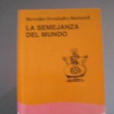 Libros antiguos: MERCEDES FERNÁNDEZ MARTORELL, LA SEMEJANZA DEL MUNDO. Lote 111895683