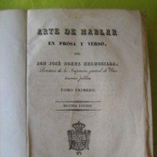 Libros antiguos: EL ARTE DE HABLAR EN PROSA Y EN VERSO- JOSÉ GÓMEZ HERMOSILLA - (1853). Lote 112399243
