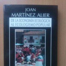 Libros antiguos: DE LA ECONOMÍA ECOLÓGICA AL ECOLOGISMO POPULAR. JOAN MARTÍNEZ ALIER. ICARIA. ECOLOGISMO.. Lote 112706407