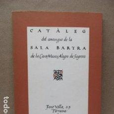 Libros antiguos: CATALEG DEL CONTINGUT DE LA SALA BARTRA DE LA CASA MUSEU ALEGRE DE SAGRERA - EDICIÓ 1.000 EXEMPLARS. Lote 112828991