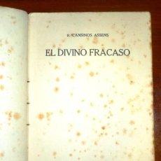 Libros antiguos: CANSINOS-ASSENS, RAFAEL. EL DIVINO FRACASO. Lote 113244191