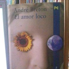 Libros antiguos: EL AMOR LOCO, ANDRÉ BRETON, ALIANZA EDITORIAL.. Lote 121900208