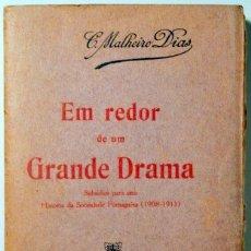 Libros antiguos: MALHEIRO, CARLOS - EM REDOR DE UM GRANDE DRAMA - LISBOA CO. 1911. Lote 114173578